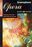 The Gramophone Opera Good CD Guide, Christopher Pollard, 0902470817