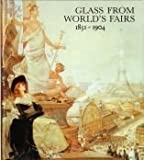 Glass from World's Fairs, 1851-1904, Jane S. Spillman, 0872901130