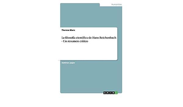 La filosofía científica de Hans Reichenbach - Un resumen crítico: Amazon.es: Marx, Theresa: Libros