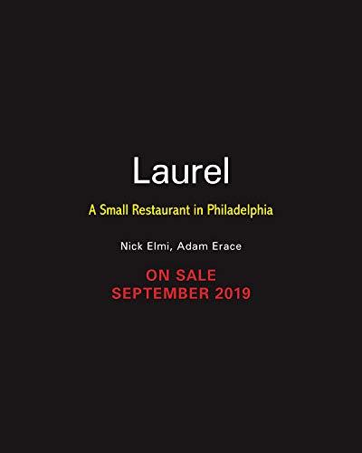 Laurel: A Small Restaurant in Philadelphia by Nicholas Elmi