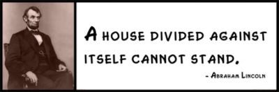 - Wall Quote - Abraham Lincoln - A House Divided Against Itself Cannot Stand