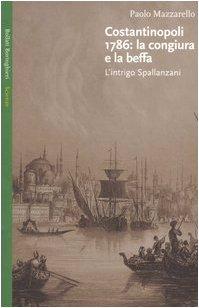 Costantinopoli 1786: la congiura e la beffa. L'intrigo Spallanzani
