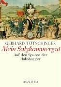 Mein Salzkammergut: Auf den Spuren der Habsburger