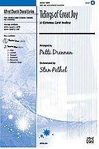 Tidings of Great Joy (A Christmas Carol Medley) Choral Octavo Choir Arr. Patti Drennan, orch. Michael - Joy Medley Christmas