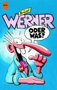 Werner, Oder was?