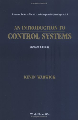 Introduction to Control Systems, an (2nd Edition) (Advanced Series in Electrical and Computer Engineering)