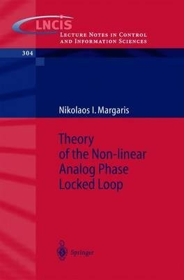 Download [(Theory of the Non-Linear Analog Phase Locked Loop )] [Author: Nikolaos I. Margaris] [Jul-2004] PDF