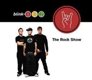 Blink 182 - The Rock Show (Radio Single) - Zortam Music