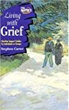 Living with Grief, Stephen J. Carter, 0570095557