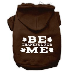 Mirage Pet Products Be Thankful for Me Screen Print Pet Hoodies Brown, Small by Mirage Pet Products