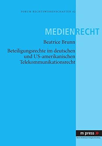 Beteiligungsrechte im deutschen und US-amerikanischen Telekommunikationsrecht (German Edition)