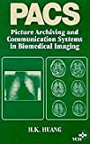 Picture Archiving and Communication Systems in Medical Imaging, Huang, H. K., 1560816856