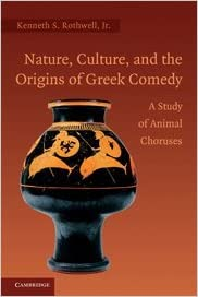 Book Nature, Culture, and the Origins of Greek Comedy: A Study of Animal Choruses