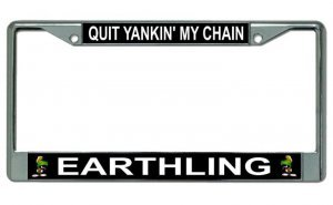 Marvin Martian Quit Yankin' My Chain Chrome License Plate Frame