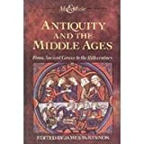 Antiquity and the Middle Ages : From Ancient Greece to the Middle Ages, McKinnon, James, 0130361615