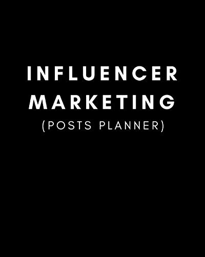 Influencer Marketing (Posts Planner): Plan Your Social Media Content, Collaborations and Sponsorship Deals