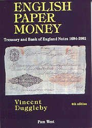 English Paper Money: Treasury and Bank of England Notes 1694-2002 Vincent Duggleby