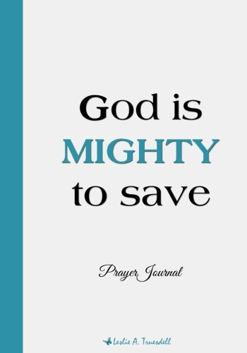 Download God is mighty to save - prayer journal: Prayer Journal PDF