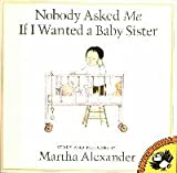 Nobody Asked Me If I Wanted a Baby Sister, Martha Alexander, 0140546731
