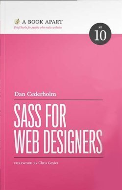Sass For Web Designers Dan Cederholm 9781937557126 Amazon Com Books