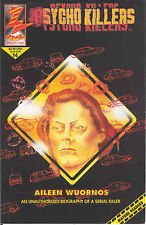 Psycho Killers Aileen Wournos An Unauthorized Biography of a Serial Killer (Zone Productions)