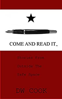 Come and Read It: Stories From Outside The Safe Space by [Cook, DW]
