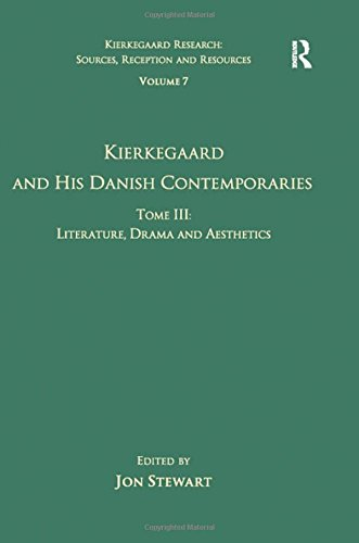 Volume 7, Tome III: Kierkegaard and His Danish Contemporaries - Literature, Drama and Aesthetics (Kierkegaard Research: Sources, Reception and Resources)