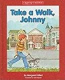 Take a Walk, Johnny, Margaret Hillert, 1599531526