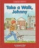 Take a Walk, Johnny, Margaret Hillert, 1599531526