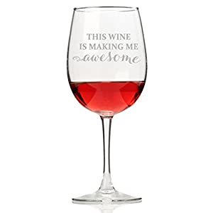this wine is making me awesome wine glass