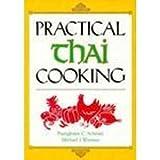 Practical Thai Cooking, Puangkram C. Schmitz and Michael J. Worman, 0870117270