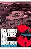 img - for Religious Violence and Abortion: The Gideon Project by Dallas A. Blanchard (1993-04-20) book / textbook / text book