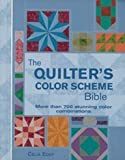 img - for The Quilter's Color Scheme Bible: More Than 700 Stunning Color Combinations for Every Style of Quiltng Block book / textbook / text book