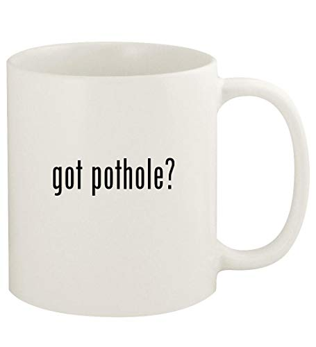 got pothole? - 11oz Ceramic White Coffee Mug Cup, White (Implementing Change Patterns Principles And Potholes 4th Edition)