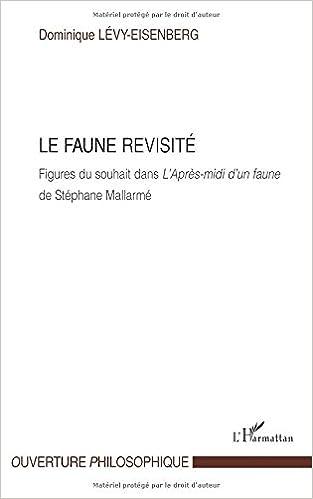 Lire Faune Revisite Figures du Souhait Dans l'Après Midi d'un Faune de Stephane Mallarmé pdf