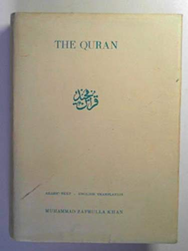 The Quran: The eternal revelation vouchsafed to Muhammad, The Seal of the Prophets