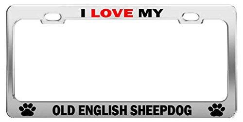 Sheepdog License Plate Frame - I LOVE MY OLD ENGLISH SHEEPDOG License Plate Frame Auto Accessories