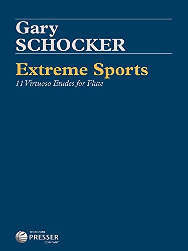 Extreme Sports: 11 Virtuoso Etudes for Flute ()