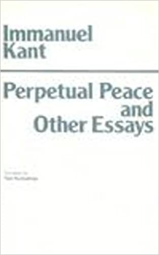 By Immanuel Kant Perpetual Peace and Other Essays (Hackett Classics ...