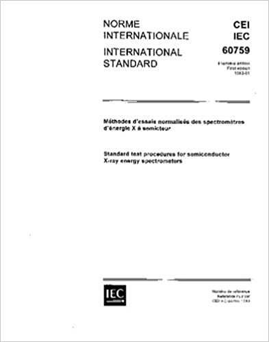 IEC 60759 Ed. 1.0 b:1983, Standard test procedures for semiconductor X-ray energy spectrometers: IEC TC/SC 45: Amazon.com: Books