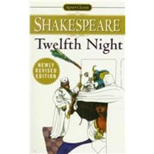 Twelfth Night; Or, What You Will: With New and Updated Critical Essays and a Revised Bibliography (Signet Classic Shakespeare)