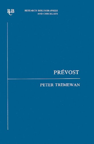 Prevost: an analytical bibliography of criticism to 1981 (Research Bibliographies and Checklists)