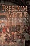 Freedom and Virtue: The Conservative/ Libertarian Debate
