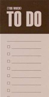 Bob's Your Uncle Too Much To Do Tear-off Pad (PP14)