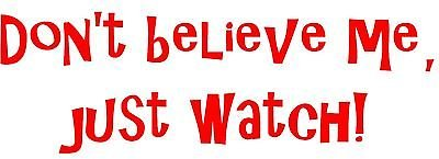 Don't Believe Me Just Watch (Red) Wall Car Window Decal Bruno Mars Uptown Funk