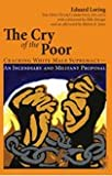 The Cry of the Poor : Cracking White Male Supremacy¿an Incendiary and Militant Proposal, Loring, Eduard, 097158933X
