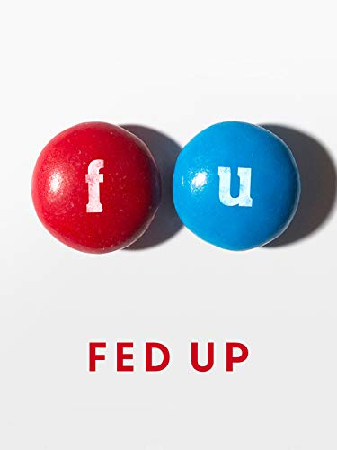 Fed Up (Best Dvds Out Right Now)