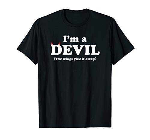 I'm a Devil TShirt The Wings give it away Easy Costume Tee ()