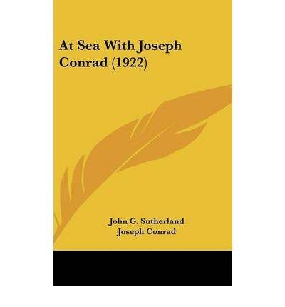 At Sea with Joseph Conrad (1922) (Hardback) - Common pdf