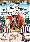 Shelly Duvall's Tall tales & legends. Annie Oakley